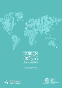 Dublin UNESCO City of Literature Annual Report 2015